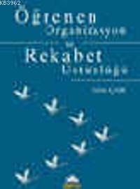 Öğrenen Organizasyon ve Rekabet Üstünlüğü