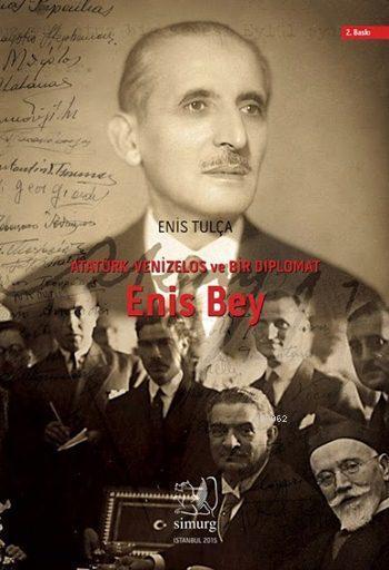 Enis Bey; Atatürk, Venizelos ve Bir Diplomat