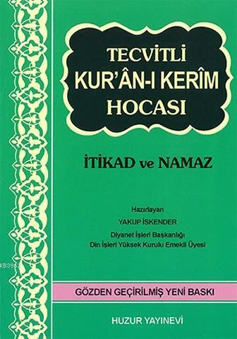 Tecvitli Kurân-ı  Kerim Hocası (Kod:036); İtikad ve Namaz