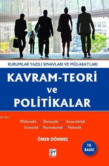 Kavram-Teori ve Politikalar; Müfettişlik-Denetmenlik-Kaymakamlık-Kontrolörlük-Uzmanlık-Hakimlik