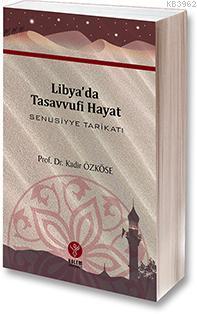 Libya'da Tasavvufî Hayat - Senusiyye Tarikatı