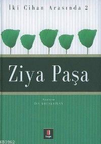 İki Cihan Arasında 2 - Ziya Paşa
