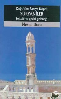 Doğu'dan Batı'ya Köprü Suryaniler; Felsefe ve Çeviri Geleneği