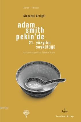 Adam Smith Pekin'de; 21. Yüzyılın Soykütüğü