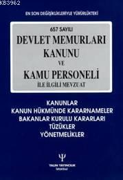 657 Sayılı Devlet Memurları Kanunu ve Kamu Personeli İle İlgili Mevzuat; Mart 2014 - 9. Basım