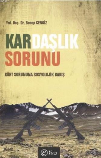 Kardaşlık Sorunu; Kürt Sorununa Sosyolojik Bakış