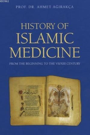 History Of Islamic Medicine (Ciltli)