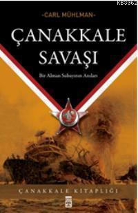 Çanakkale Savaşı; Bir Alman Subayının Anıları