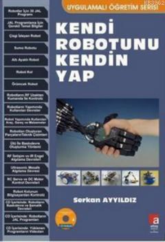 Kendi Robotunu Kendin Yap; Uygulamalı Öğretim Serisi