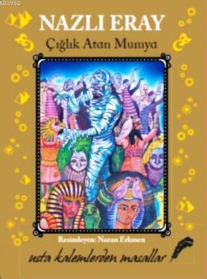 Çığlık Atan Mumya; Usta Kalemlerden Masallar