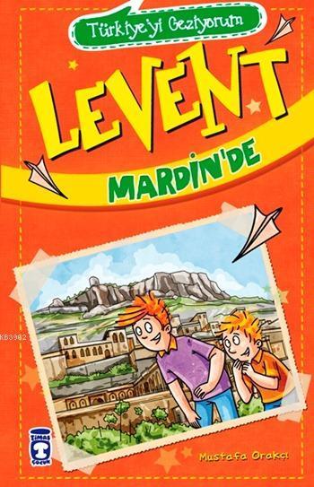 Levent Mardin'de - Türkiye'yi Geziyorum; +9 Yaş