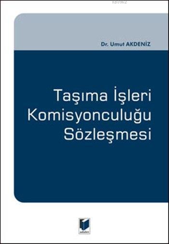Taşıma İşleri Komisyonculuğu Sözleşmesi (Ciltli)