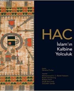 Hac; İslam'ın Kalbine Yolculuk