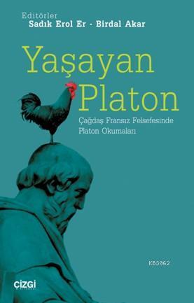 Yaşayan Platon; Çağdaş Fransız Felsefesinde Platon Okumaları