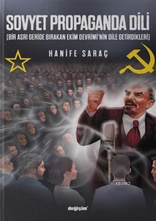 Sovyet Propaganda Dili; Bir Asrı Geride Bırakan Ekim Devrimi'nin Dile Getirdikleri