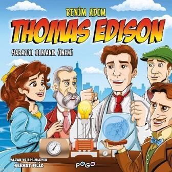 Benim Adım Thomas Edison; - Yaratıcı Olmanın Önemi