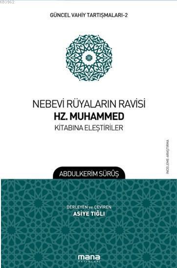 Nebevi Rüyaların Ravisi Hz. Muhammed Kitabına Eleştiriler; Güncel Vahiy Tartışmaları 2