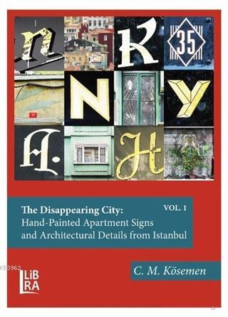 The Disappearing City: Hand-Painted Apartment Signs and Architectural Details from Istanbul; (Vol: 1-2)