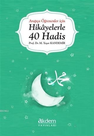 Arapça Öğrenenler İçin Hikayelerle 40 Hadis