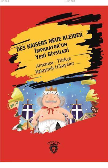 Des Kaisers Neue Kleider (İmparator´Un Yeni Giysileri); Almanca Türkçe Bakışımlı Hikayeler