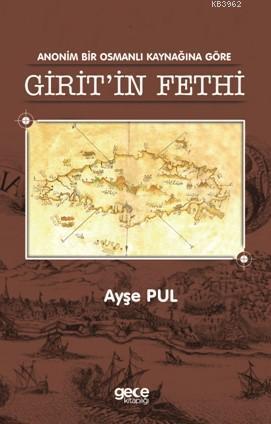 Anonim Bir Osmanlı Kaynağına Göre Girit'in Fethi