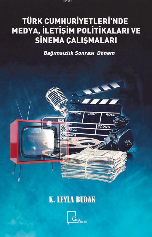 Türkiye Cumhuriyetleri'nde Medya, İletişim Politikaları Ve Sinema Çalışmaları