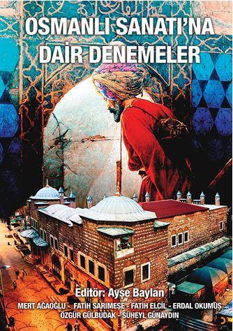 Osmanlı Sanatı'na Dair Denemeler
