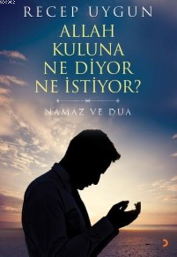 Allah Kuluna Ne Diyor Ne İstiyor?
