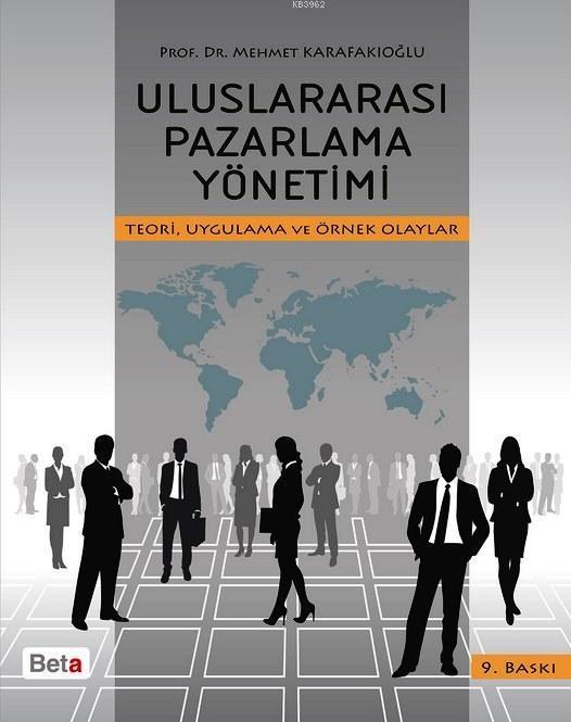 Uluslararası Pazarlama Yönetimi; Teori, Uygulama ve Örnek Olaylar
