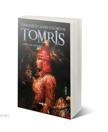 Tomris; Türklerin İlk Kadın Hükümdarı