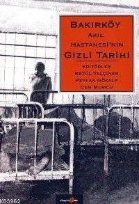 Bakırköy Akıl Hastanesinin Gizli Tarihi