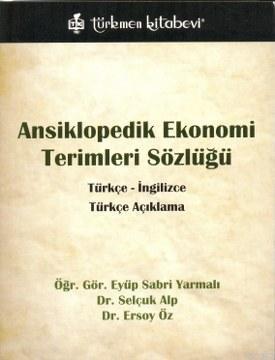 Ansiklopedik Ekonomi Terimleri Sözlüğü; Türkçe - İngilizce,  Türkçe Açıklama