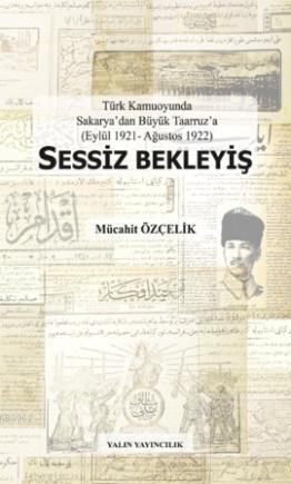 Sessiz Bekleyiş; Türk Kamuoyunda Sakaryadan Büyük Taarruza (Eylül 1921-Ağustos 1922)