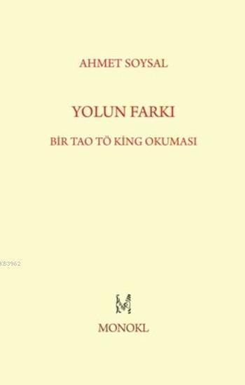 Yolun Farkı; Bir Tao Tö King Okuması