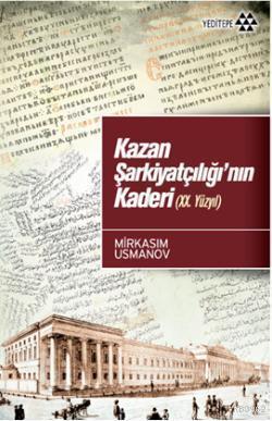 Kazan Şarkiyatçılığı'nın Kaderi (XX. Yüzyıl)