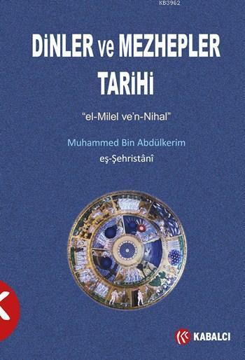 Dinler ve Mezhepler Tarihi; el-Milel ve'n-Nihal