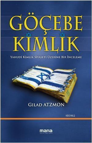 Göçebe Kimlik; Yahudi Kimlik Siyaseti Üzerine Bir İnceleme