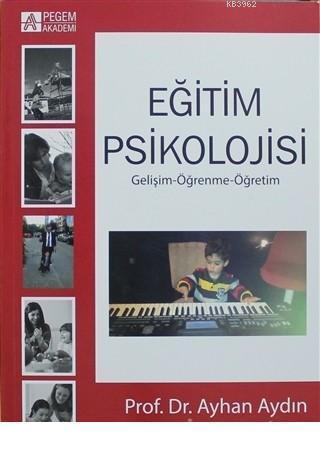 Eğitim Psikolojisi Gelişim-Öğrenme-Öğretim