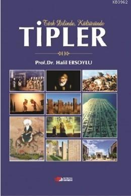 Türk Dilinde, Kültüründe Tipler