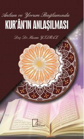 Anlam ve Yorum Bağlamında; Kur'an'ın Anlaşılması