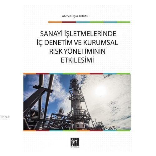 Sanayi İşletmelerinde İç Denetim ve Kurumsal Risk Yönetiminin Etkileşimi