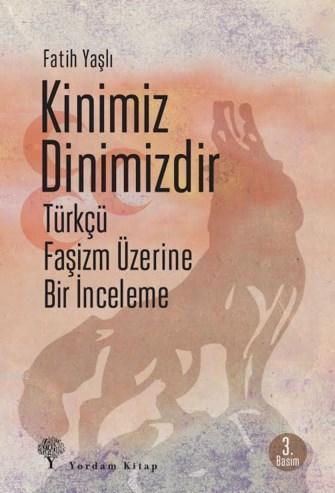Kinimiz Dinimizdir; Türkçü Faşizm Üzerine Bir İnceleme
