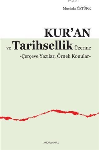 Kur'an ve Tarihsellik Üzerine; Çerçeve Yazılar, Örnek Konular