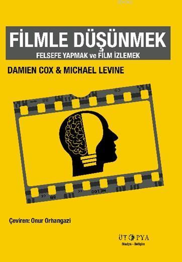 Filmle Düşünmek; Felsefe Yapmak ve Film İzlemek