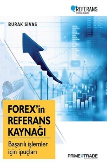 Forex'in Referans Kaynağı; Başarılı İşlemler İçin İpuçları