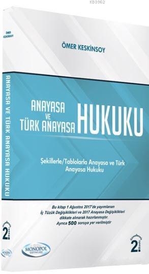 Anayasa ve Türk Anayasa Hukuku; Şekillerle Tablolarla Anayasa ve Türk Anayasa Hukuku