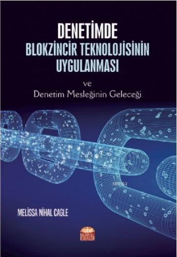 Denetimde Blokzincir Teknolojisinin Uygulanması ve Denetim Mesleğinin Geleceği