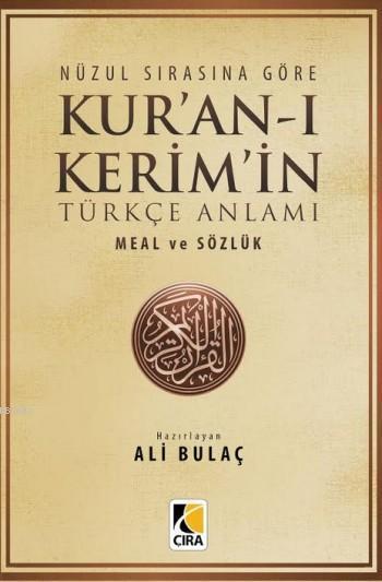 Nüzul Sırasına Göre Kur'an-ı Kerim'in Türkçe Anlamı; Meal Ve Sözlük