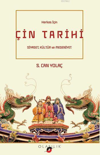 Herkes İçin Çin Tarihi; Siyaset, Kültür ve Medeniyet