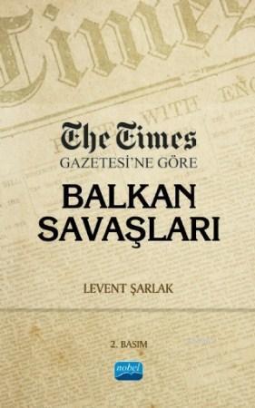 The Times Gazetesi'ne Göre Balkan Savaşları